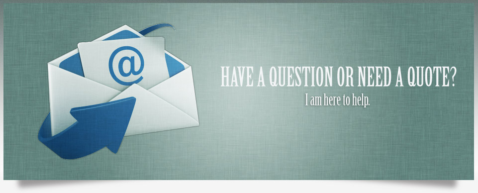 Have a Question or Need a Quote?